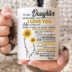 Sunflower To My Daughter Never Forget That I Love You Mug Best Gift For Friends