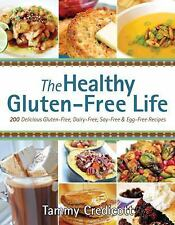 The Healthy Gluten-Free Life: 200 Delicious Gluten/Dairy/Soy/Egg-Free Recipes