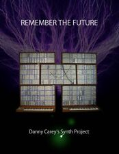 Tool Drummer Remember the Future: Danny Carey's Synth Project Book Hardback