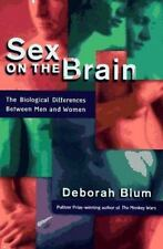 Sex on the Brain: The Biological Differences Between Men and Women Blum, Debora