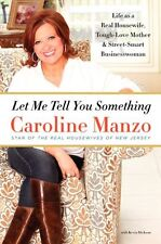 Let Me Tell You Something: Life as a Real Housewife, Tough-Love Mother, and Stre