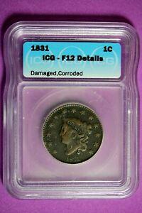 1831 ICG F12 Details Coronet Head Large Cent #B28117