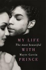 The Most Beautiful: My Life with Prince by Mayte Garcia (Paperback, 2017)