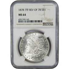 1878 7Tf Rev 78 $1 Morgan Silver Dollar Us Coin Ms 64 Ngc