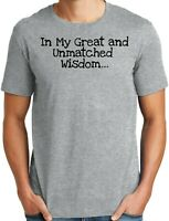 Big and Tall Funny Trump In My Great and Unmatched Wisdom T Shirt
