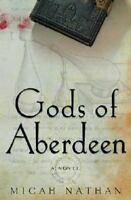 Gods of Aberdeen : A Novel by Micah Nathan