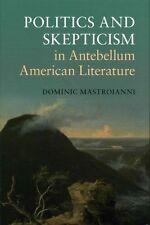 Politics and Skepticism in Antebellum American Literature (Cambridge Studies in