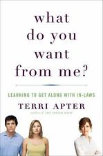 What Do You Want from Me?: Learning to Get Along with In-Laws-ExLibrary