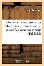 Guide de la Jeunesse a Son Entree Dans le Monde, Ou le Retour des Anciennes...