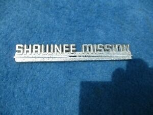 Vintage Original Metal Dealer Nameplate  SHAWNEE MISSION