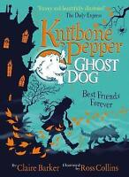Best Friends Forever (Knitbone Pepper Ghost Dog #1) by Claire Barker, NEW Book,