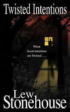 Twisted Intentions by Lew Stonehouse (2014, Paperback)