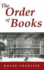 The Order of Books: Readers, Authors, and Libraries in Europe Between the 14th..