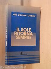 IL SOLE RITORNA SEMPRE Ada Giordano Contino Ferraro Narrativa 27 1986 romanzo di