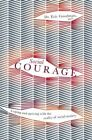 Social Courage: Coping and thriving with the reality of social anxiety .. NEW
