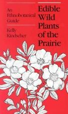 Edible Wild Plants of the Prairie: An Ethnobotanical Guide: By Kelly Kindscher
