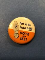 """Political Pin - """"Don't let this happen to YOU! Vote for IKE"""" 1956 A-0-1972-31"""