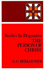 NEW Studies in Dogmatics: The Person of Christ by Mr. G. C. Berkouwer