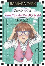 Junie B. Jones: These Puzzles Hurt My Brain! Book by Barbara Park