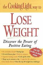 The Cooking Light Way to Lose Weight,  First Printing 2003, just like NEW!