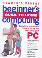 Beginner's Guide to Home Computing: Everything You Need to Know to Set Up, Sta,