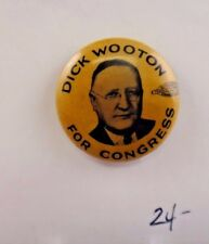 Dick Wooton For Congress Political Campaign Pinback Button 7/8""