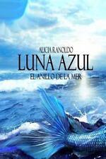 Los Videntes de la Luna: Luna Azul : El Anillo de la Mer by Alicia Ranoldo...