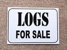 Logs for Sale Sign.  Quality 3mm Plastic.  Ideal for Farm Shops etc.  (BL-37)