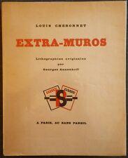 Georges ANNENKOFF Extra-Muros Louis Chéronnet 28 lithos originales 1/220 vélin