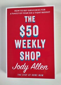The $50 Weekly Shop by Jody Allen  (Paperback, 2017) Low budget cooking