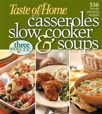 Casseroles, Slow Cooker and Soups : 536 Family Pleasing Recipes by Taste of Home