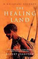 The Healing Land: A Kalahari Journey by Rupert Isaacson (Paperback, 2008)