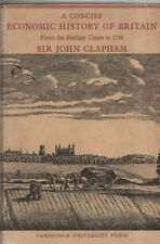 "SIR JOHN CLAPHAM - ""A CONCISE ECONOMIC HISTORY OF BRITAIN"" - CAMBRIDGE HB (1957)"
