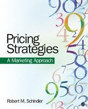 Pricing Strategies : A Marketing Approach by Robert M. Schindler (2011,...
