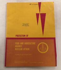 VINTAGE COLD WAR BOOK PROTECTION OF FOOD AND AGRICULTURE AGAINST NUCLEAR ATTACK