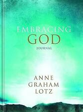 Embracing God Journal: Anne Graham Lotz by Lotz, Anne Graham