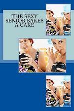 The Sexy Senior: The Sexy Senior Bakes a Cake : Wanna Bite, Baby? by Rachel...