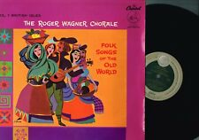 Roger Wagner Chorale FOLK SONGS OF THE OLD WORLD v.1 LP Capitol US P8387 @N/Mint