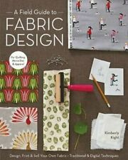 A Field Guide To Fabric Design Design, Print & Sell Your Own Fa... 978160705