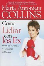 Como Lidiar con los Ex: Hombres, Mujeres... y Fantasmas del Pasado (Spanish Edit
