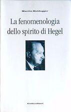 MARTIN HEIDEGGER LA FENOMENOLOGIA DELLO SPIRITO DI HEGEL GUIDA 2000