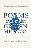 Poems That Make Grown Men Cry : 100 Men on the Words that Move Them, Paperbac...