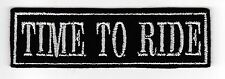TIME TO RIDE BIKER EMBROIDERED FELT PATCH SEW ON