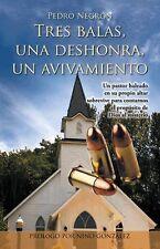 Tres Balas, una Deshonra, un Avivamiento by Pedro Negrón (2014, Hardcover)