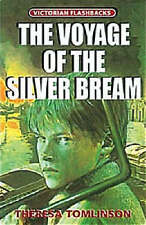 """The Voyage of the """"Silver Bream"""" (Victorian Flashbacks),Tomlinson, Theresa,New B"""