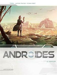 BD - ANDROIDES, TOME 9 > LE BERGER / TRACQUI, FERRET, EO SOLEIL