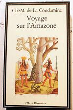 AMAZONIE/VOYAGE SUR L'AMAZONE/DE LA CONDAMINE/ED MASPERO/1981