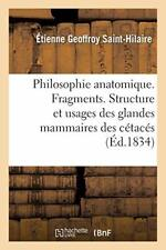 Philosophie anatomique. Fragments. Structure et, SAINT-HILAIRE-E,,