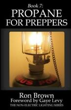 Propane for Preppers Book~# 7 Non-Electric Lighting Series~Prepping~Survival~NEW