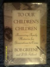 Bob Greene and D. G. Fulford - To Our Childrens Children - Hard Cover